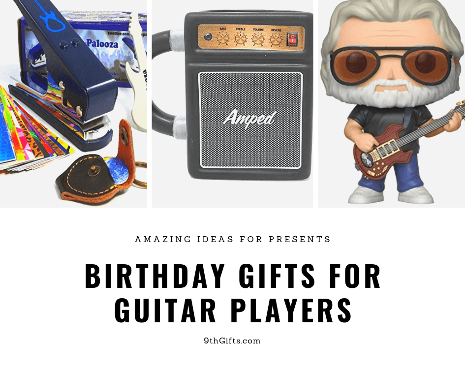 Birthday Gifts For Guitar Players