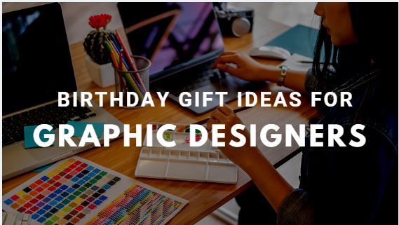 Birthday Gift Ideas For Graphic Designers